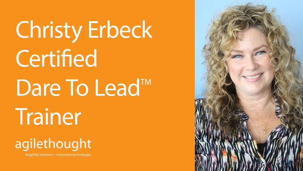 AgileThought-Christy-Erbeck-Dare to Lead™