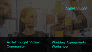 agilethought-virtual-community-working-agreements-workshop