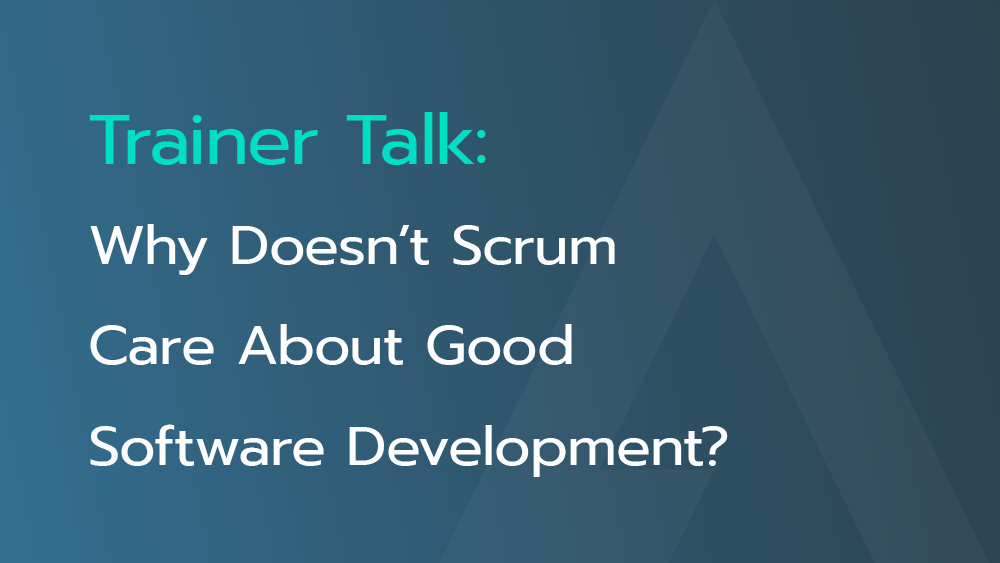 why-doesnt-scrum-care-about-good-software-development