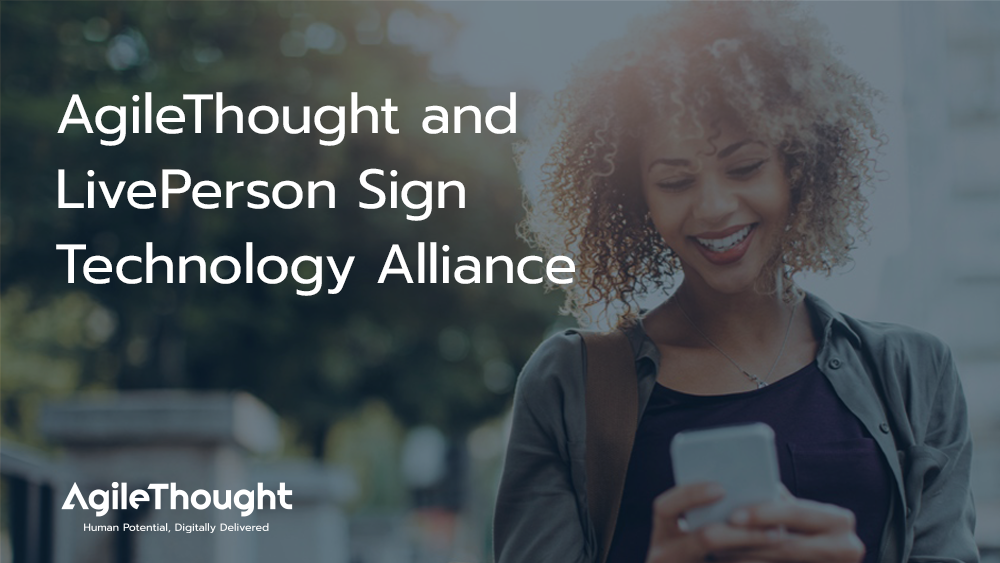 LivePerson and AgileThought Sign Technology Alliance