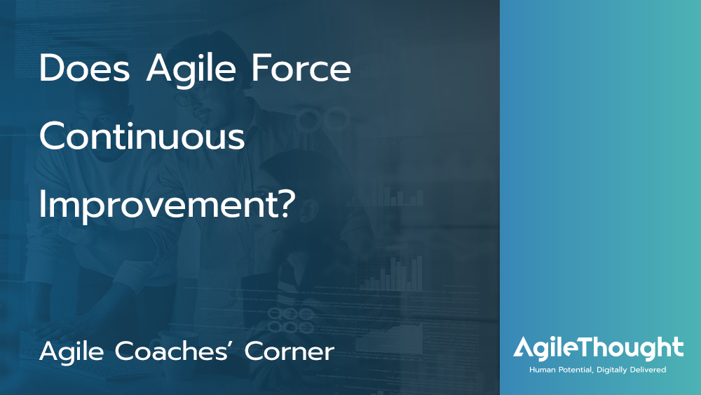 does-agile-force-continuous-improvement