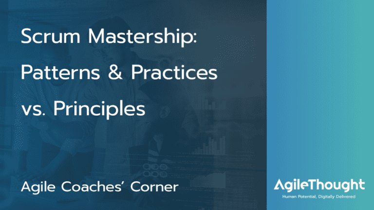 Scrum Mastership: Patterns and Practices vs. Principles