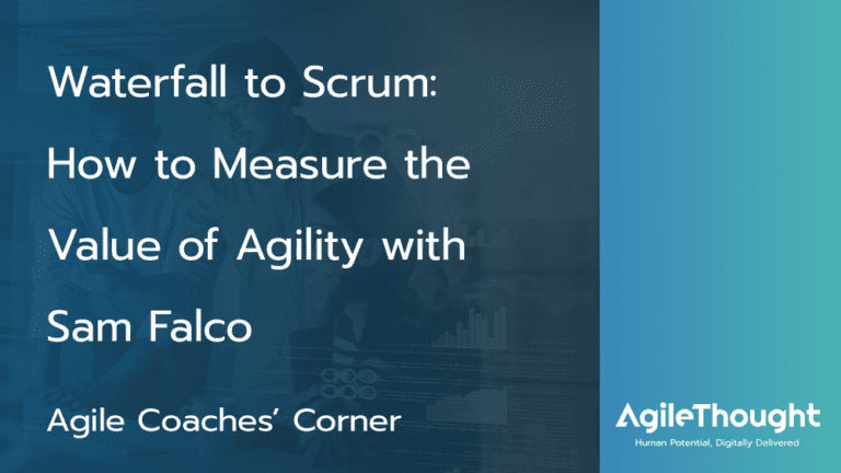 Waterfall to Scrum: The Value of Agility