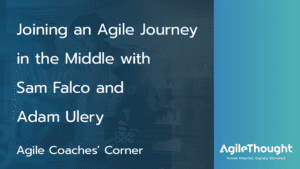 Joining an Agile Journey in the Middle