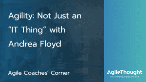 agility-not-just-it-thing-andrea-floyd