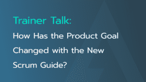 Product goal change with new Scrum Guide
