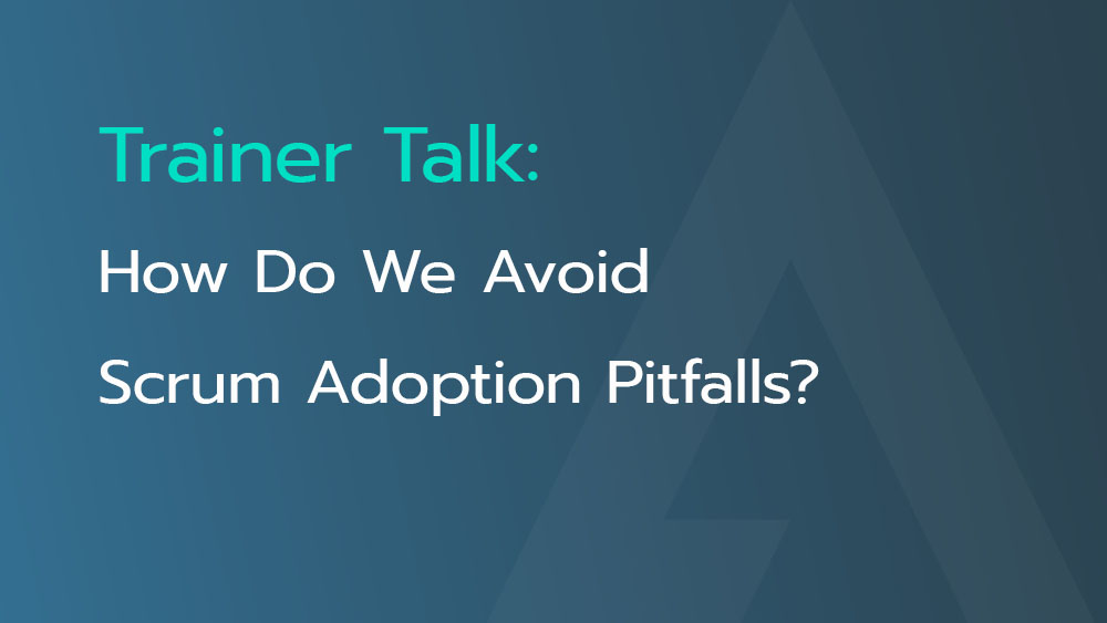 how-do-we-avoid-scrum-adoption-pitfalls